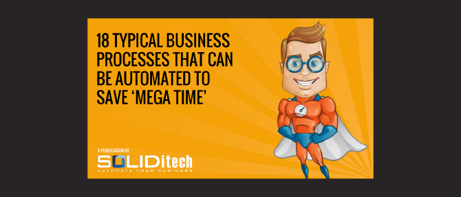 Download:  18 Typical Business Processes that can be Automated to Save Mega Time