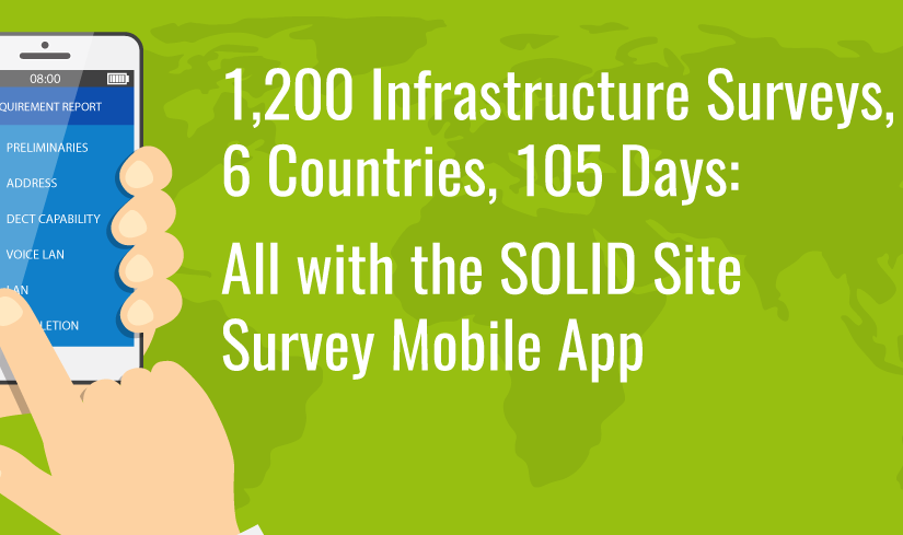 1,200 Infrastructure Surveys, 6 Countries, 105 Days: All with the SOLID Site Survey Mobile App